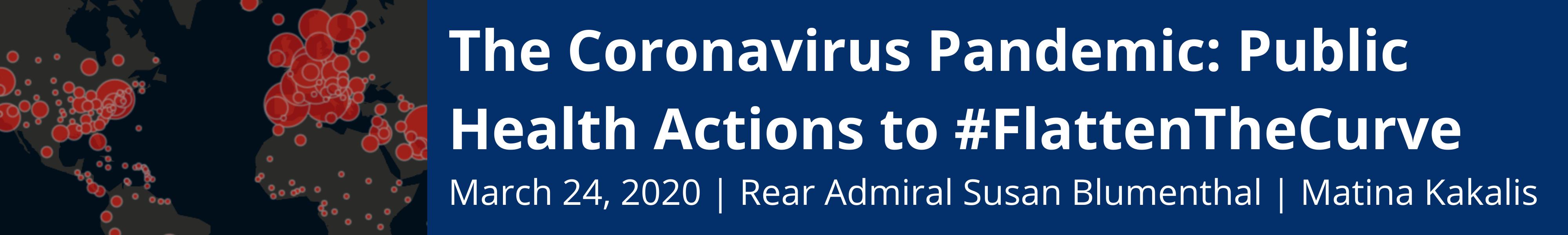 The Coronavirus Pandemic: Public Health Actions to #FlattenTheCurve
