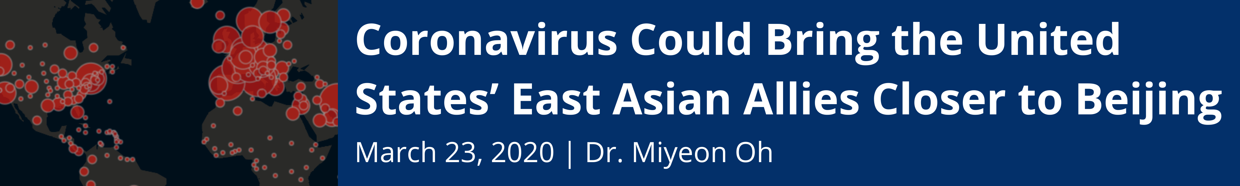 Coronavirus Could Bring the United States' East Asian Allies Closer to Beijing