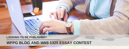 Looking to Be Published? WFPG Blog and WIIS 1325 Essay Contest
