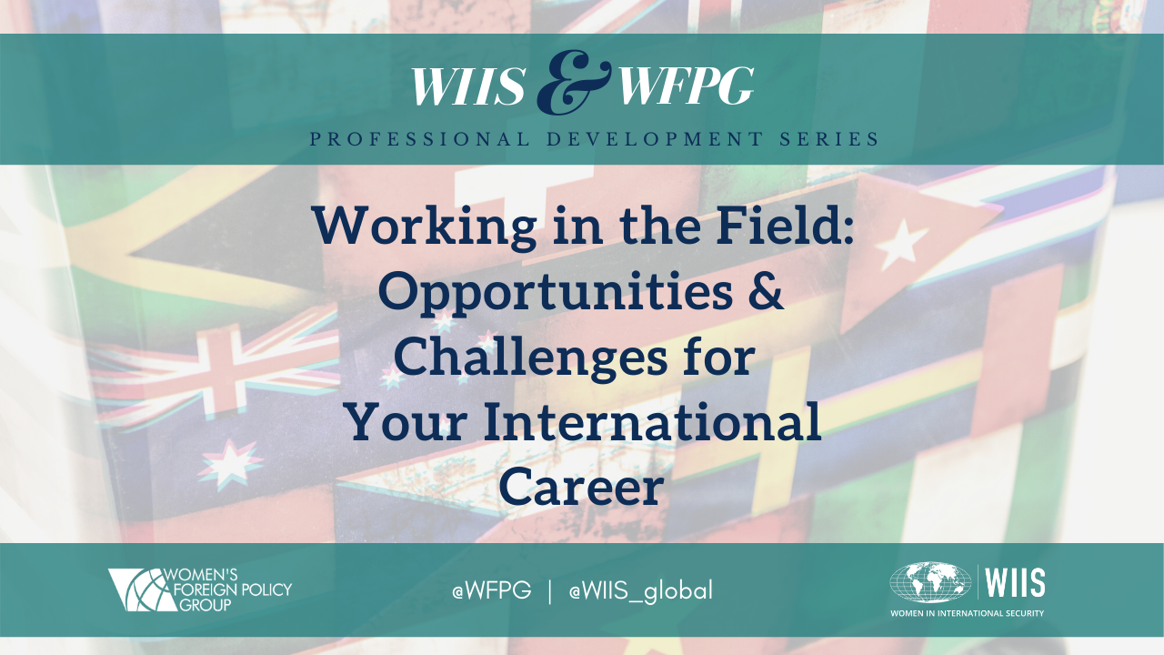 Working in the Field: Opportunities & Challenges for Your International Career