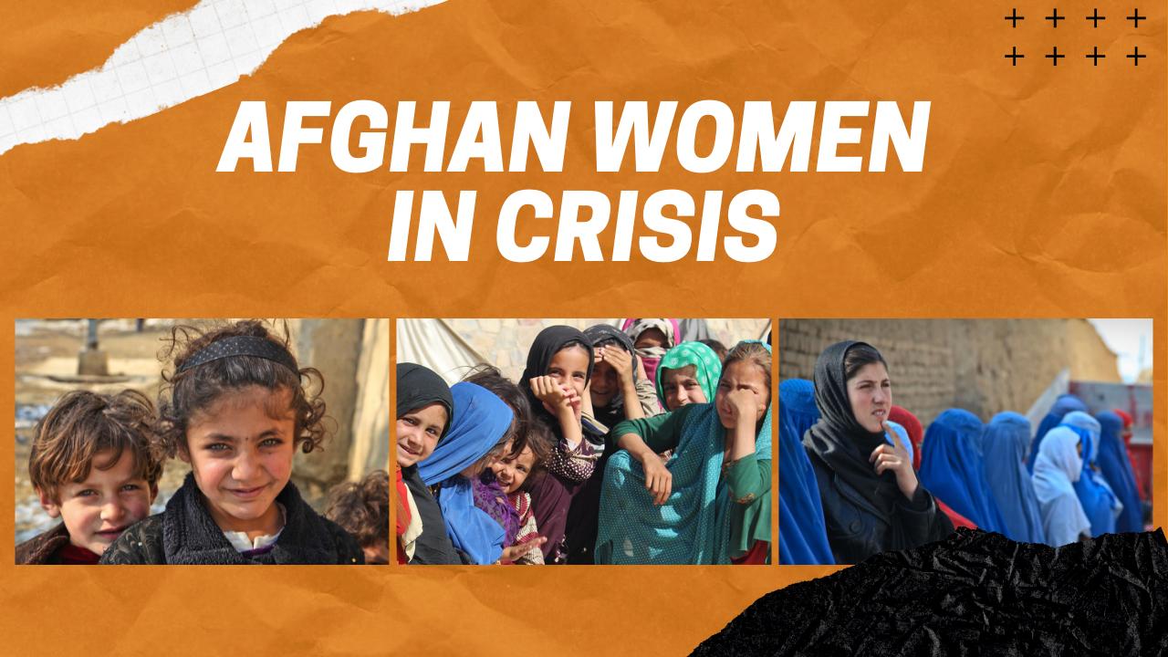 Afghan Women in Crisis