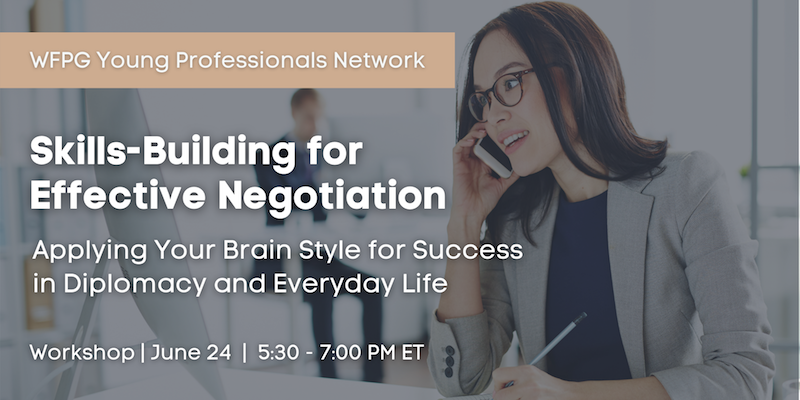 Skills-Building for Effective Negotiation: Applying Your Brain Style for Success in Diplomacy and Everyday Life