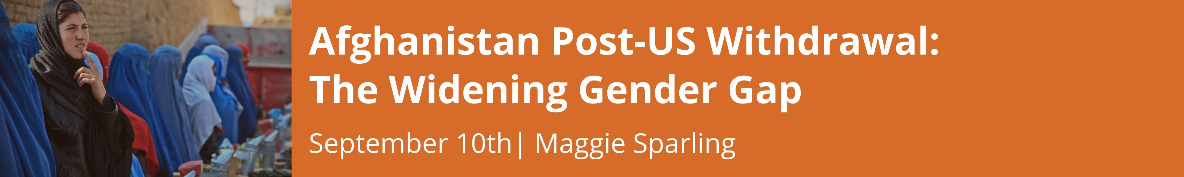 Afghanistan Post-US Withdrawal: The Widening Gender Gap