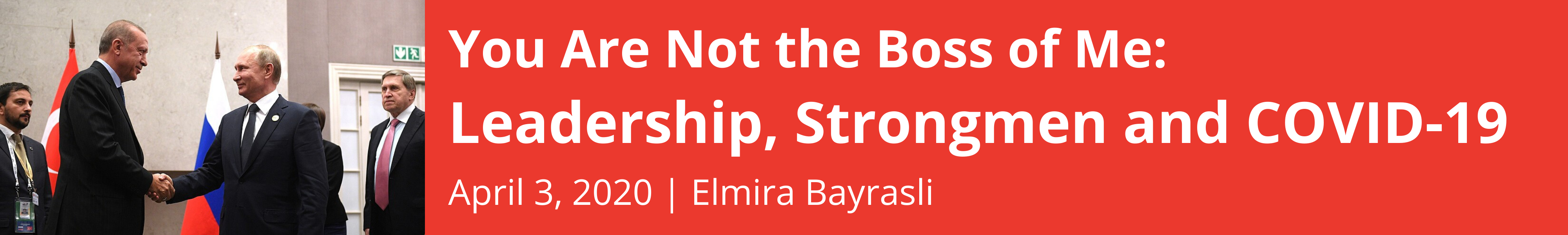 You Are Not the Boss of Me: Leadership, Strongmen and COVID-19