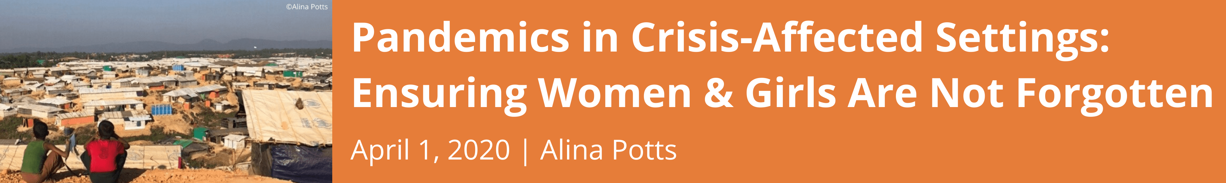 Pandemics in Crisis-Affected Settings: Ensuring Women & Girls Are Not Forgotten