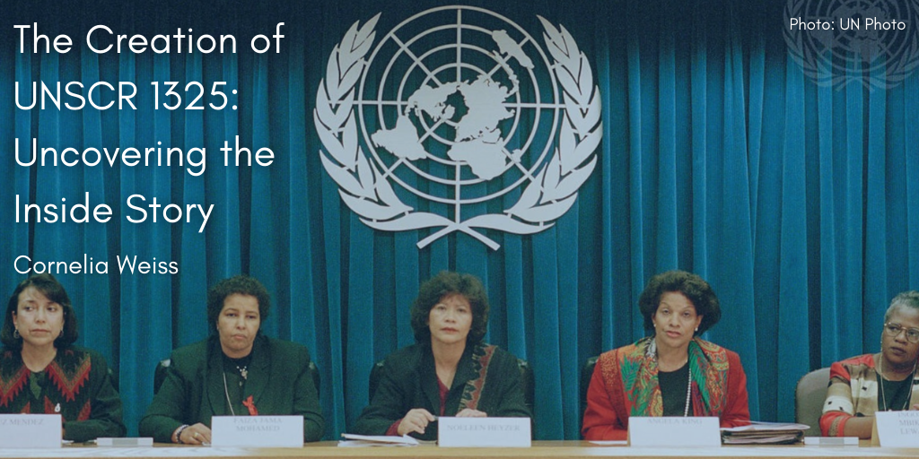 Blog Post: The Creation of UNSCR 1325: Uncovering the Inside Story